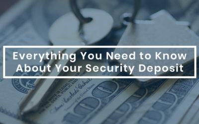 Everything You Need to Know About Your Security Deposit