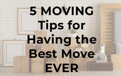Five Moving Tips for Having the Best Move Ever