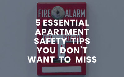 5 Essential Apartment Safety Tips You Don't Want to Miss