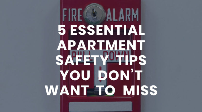 5 Essential Apartment Safety Tips