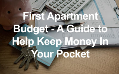 First Apartment Budget – A Guide to Help Keep Money In Your Pocket