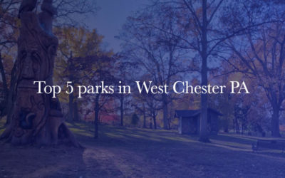 Top 5 Best Parks in West Chester PA