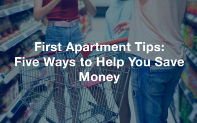 First Apartment Tips: Five Ways to Help You Save Money