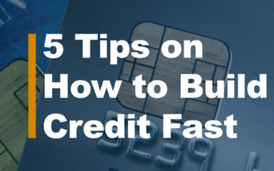 5 Tips on How to Build Credit Fast
