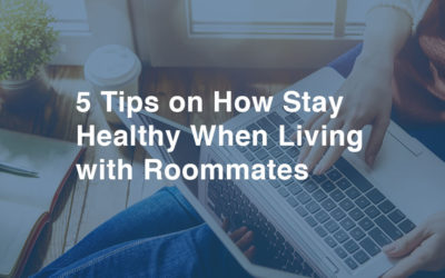 5 Tips on How Stay Healthy When Living with Roommates