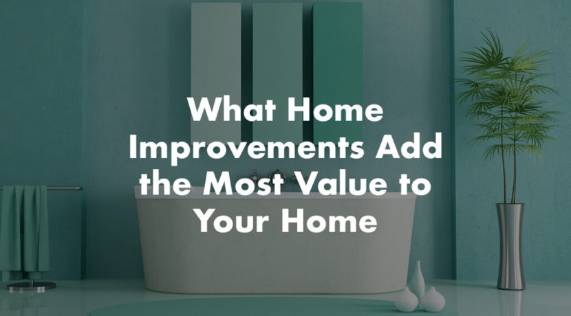 What Home Improvements Add the Most Value
