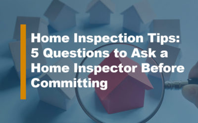 Home Inspection Tips: 5 Questions to Ask a Home Inspector Before Committing