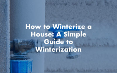 How to Winterize a House: A Simple Guide to Winterization