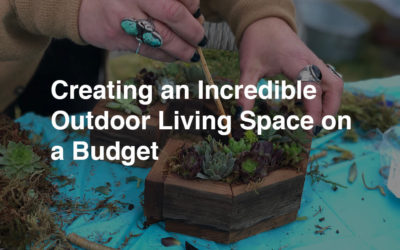 Creating an Incredible Outdoor Living Space on a Budget