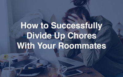 How to Successfully Divide Up Chores With Your Roommates