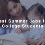 Best Summer Jobs for College Students